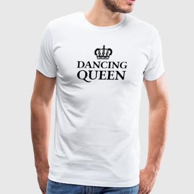 Dancing Queen - Men's Premium T-Shirt