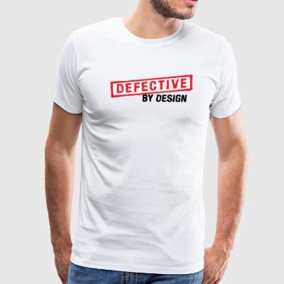 Defective by design - Men's Premium T-Shirt