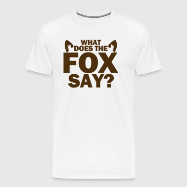 What Does the Fox Say new - Men's Premium T-Shirt