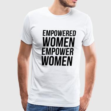 Empowered Women Empower Women - Men's Premium T-Shirt