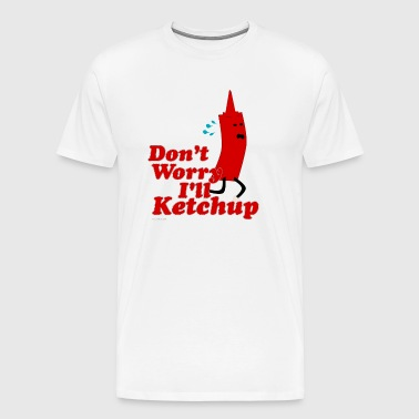 I Will Ketchup - Men's Premium T-Shirt
