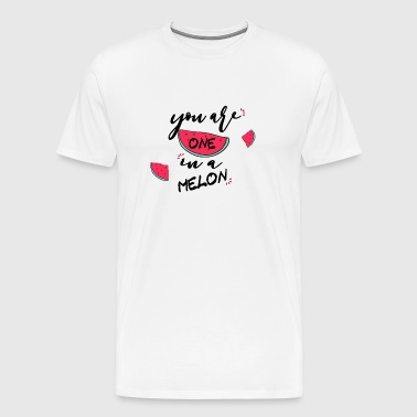 _you_re_one_in_a_melon - Men's Premium T-Shirt