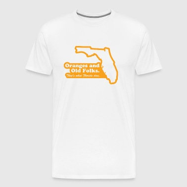 Florida - Oranges and Old Folks - Men's Premium T-Shirt
