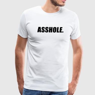 ASSHOLE - Men's Premium T-Shirt