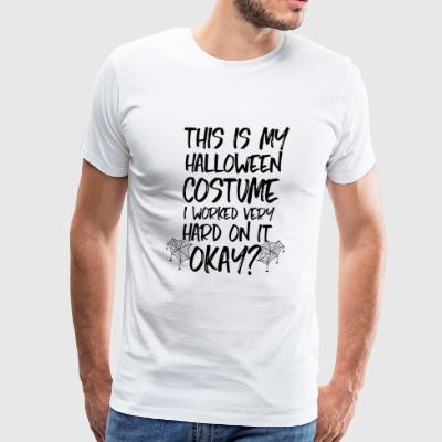 Halloween - This Is My Halloween Costume - Men's Premium T-Shirt