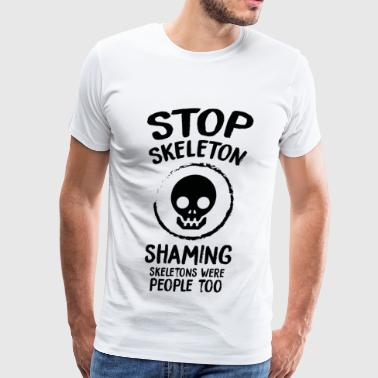 Skeleton - Stop Skeleton Shaming - Men's Premium T-Shirt