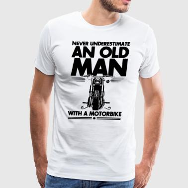 never underestimate an old man with a motorbike - Men's Premium T-Shirt