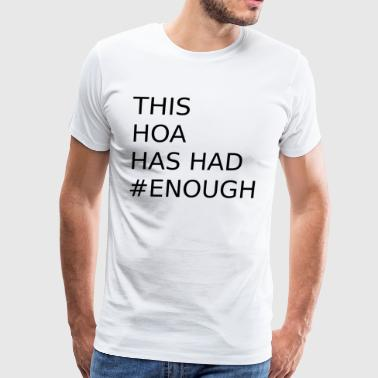 This Hoa has had #enough Tee Shirt - Men's Premium T-Shirt