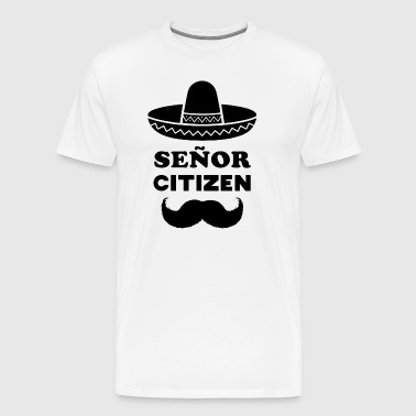 Señor Citizen: Funny Pun for Senior Citizens - Men's Premium T-Shirt