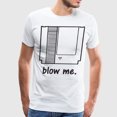Blow Me Nintendo Retro Video Game Funny Witty Geek - Men's Premium T-Shirt