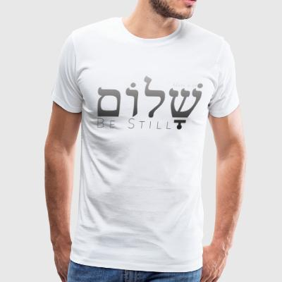 Peace (Shalom) Be Still - Mark 4:39 - Men's Premium T-Shirt