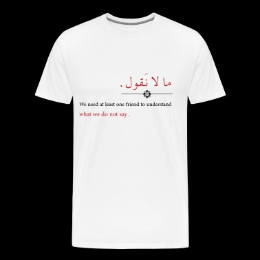 what we do not say - Men's Premium T-Shirt