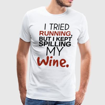I tried running but i kept spilling my wine - Men's Premium T-Shirt