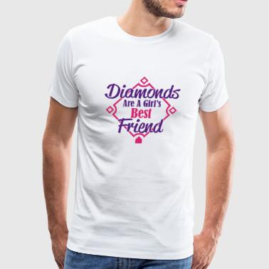 Diamond - diamonds are a girl's best friend - Men's Premium T-Shirt