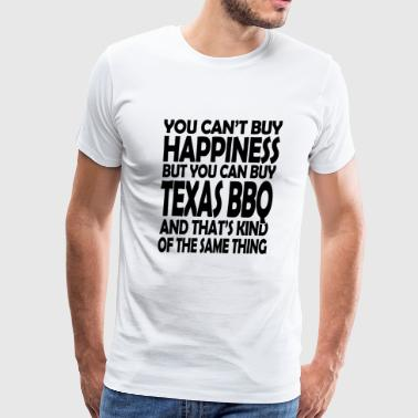 Texas bbq - you can't buy happiness but you can - Men's Premium T-Shirt