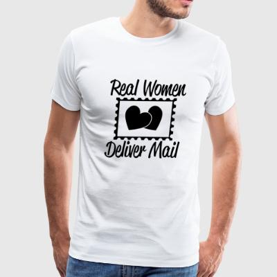 Women - real women deliver mail - Men's Premium T-Shirt