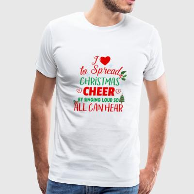 Spread Christmas by Singing Loud - Men's Premium T-Shirt