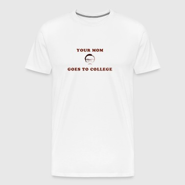 Kip Dynamite - Your Mom Goes to College - Men's Premium T-Shirt