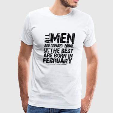 all man are equal february - gift - Men's Premium T-Shirt