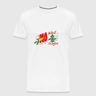 No Maybe - Men's Premium T-Shirt
