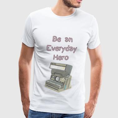 Everyday Hero - Men's Premium T-Shirt