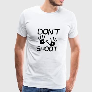 Don't Shoot - Men's Premium T-Shirt