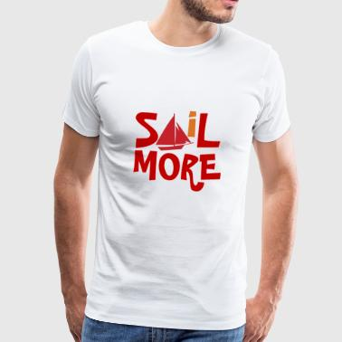 Sail More - Men's Premium T-Shirt