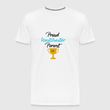 Proud Westchester Parent - Men's Premium T-Shirt