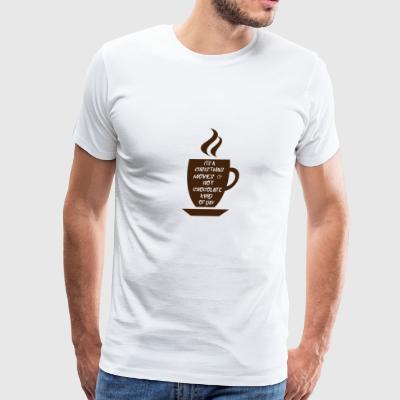Christmas movies and hot chocolate - Men's Premium T-Shirt