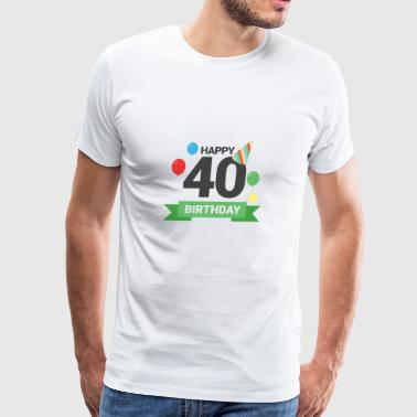 happy 40th birthday - Men's Premium T-Shirt