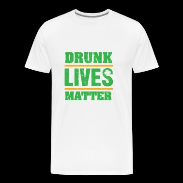 Drunk Lives Matter St Patrick Day - Men's Premium T-Shirt