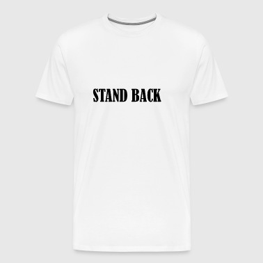 Stand back - Men's Premium T-Shirt