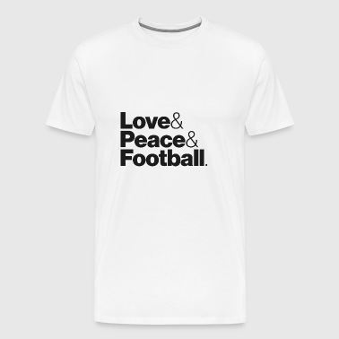 Love & Peace & Football - Men's Premium T-Shirt