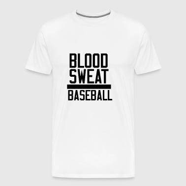 BLOOD SWEAT AND BASEBALL - Men's Premium T-Shirt