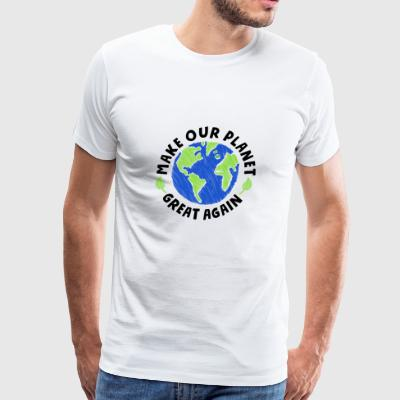make our planet great again - Men's Premium T-Shirt