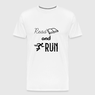 Read and Run - For Men and Women - Men's Premium T-Shirt