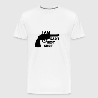 I Am Dad's Best Shot: Funny Gift from Dad - Men's Premium T-Shirt