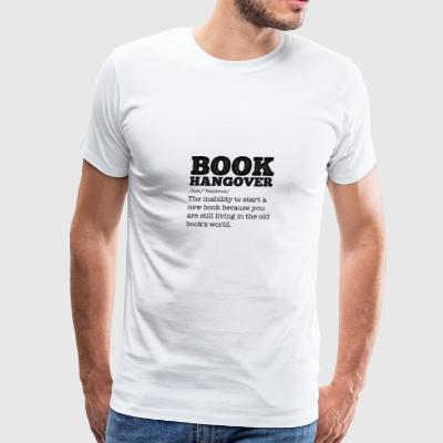 Book Hangover gift for Bookworms and Teachers - Men's Premium T-Shirt