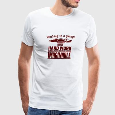 Working In A Garage - Men's Premium T-Shirt