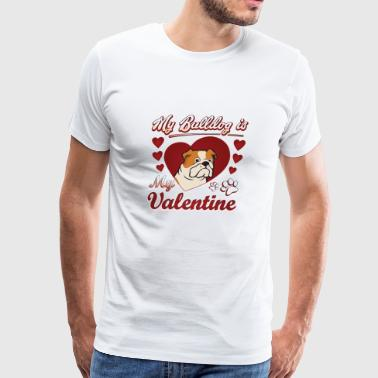 My Bulldog Is My Valentine Funny Shirt Idea - Men's Premium T-Shirt