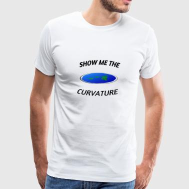 SHOW ME THE CURVATURE Flat Earth - Men's Premium T-Shirt