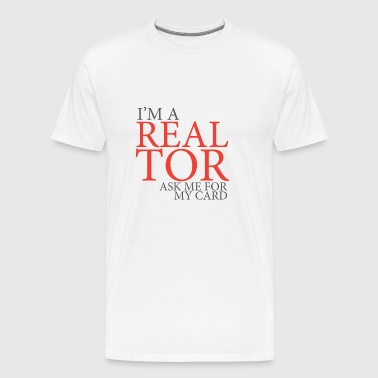 I'm A Realtor Ask Me For My Card - Men's Premium T-Shirt