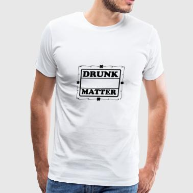 Drunk lives matter gift party festival beer fun - Men's Premium T-Shirt