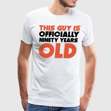 This Guy Is Officially Ninety Years Old - Men's Premium T-Shirt