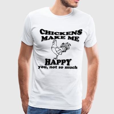Chickens Make Me Happy you not so much Farm - Men's Premium T-Shirt