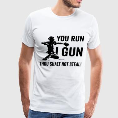 you run I gun thou shalt not steal baseball t shir - Men's Premium T-Shirt