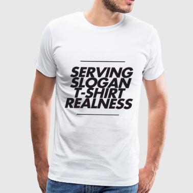 Serving Realness Rupaul Drag Gay Lgbt Tee Pride Qu - Men's Premium T-Shirt