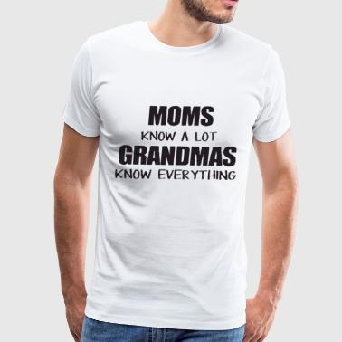 Moms Know A Lot Women T Shirt Mother s Day Gift La - Men's Premium T-Shirt