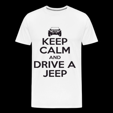 Keep Calm And Drive A Jeep Cherokee Wrangler Keep - Men's Premium T-Shirt