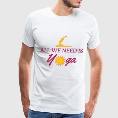 All we need is yoga Vector - Men's Premium T-Shirt